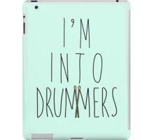 I'm Into Drummers (w/ drum sticks) iPad Case/Skin