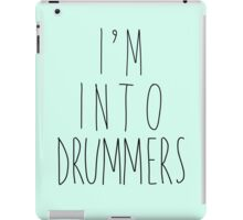 I'm Into Drummers iPad Case/Skin
