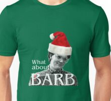 What about Barb?!? - Christmas Barb Unisex T-Shirt