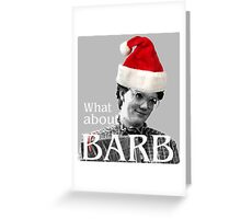 What about Barb?!? - Christmas Barb Greeting Card