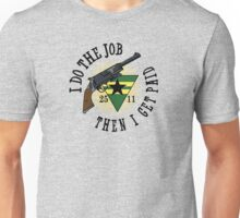 I Do The Job Unisex T-Shirt