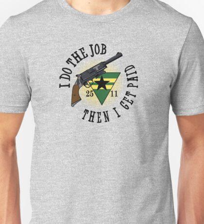 I Do The Job Unisex T-Shirt