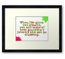 Sell some of your grandma's jewelry  and go clubbing. Framed Print