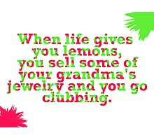 Sell some of your grandma's jewelry  and go clubbing. Photographic Print