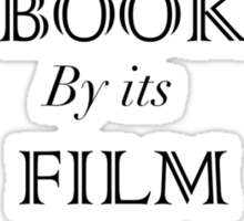 Don't Judge a book by its film adaptation tee Sticker