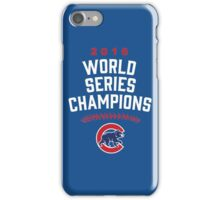Chicago Cubs World Series Champions 2016 iPhone Case/Skin