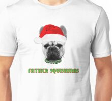 Father Squishmas Frenchie Unisex T-Shirt