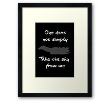 One does not simply, Take the sky. Framed Print