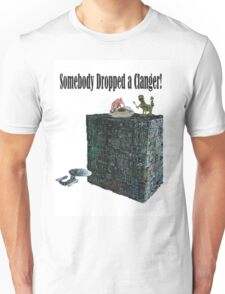 Somebody Dropped a Clanger! Unisex T-Shirt