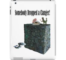 Somebody Dropped a Clanger! iPad Case/Skin