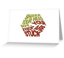 Your eyes are stuck. Greeting Card