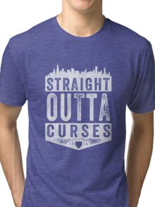 Straight Outta Curses (white version) Tri-blend T-Shirt