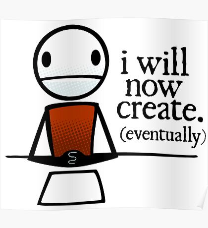 """TheMeatly - """"I Will Now Create"""" Poster"""