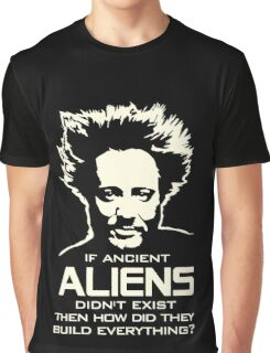 Ancient Aliens build everything Giorgio Tsoukalos Graphic T-Shirt