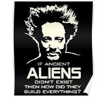 Ancient Aliens build everything Giorgio Tsoukalos Poster