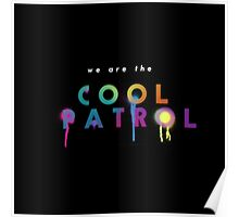 We are the Cool Patrol! Poster