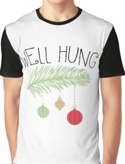 Well Hung Graphic T-Shirt