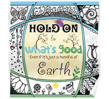Hold on to what's Good Poster