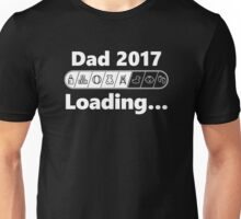 Dad 2017 Loading Cool & Funny Future Father T-shirt Unisex T-Shirt