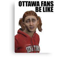 Ottawa Fans Be Like - NHL 15 meme - reddit Canvas Print