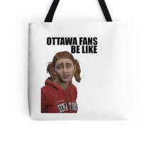Ottawa Fans Be Like - NHL 15 meme - reddit Tote Bag