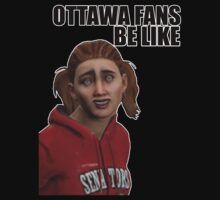 Ottawa Fans Be Like - NHL 15 meme - reddit by ChevCholios