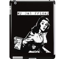 My Gal Friday iPad Case/Skin