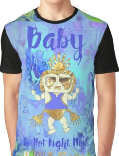 Baby Blue - So Hot Right Now Graphic T-Shirt