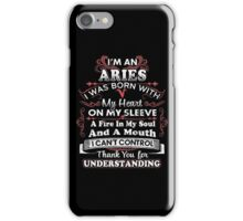I'm An Aries I Can't Control Funny T Shirt iPhone Case/Skin