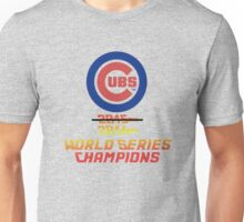 Cubs 2016 World Series Champs Unisex T-Shirt