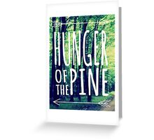 HUNGER OF THE PINE Greeting Card