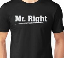 Mr. Right - Funny Humor Dating T S Unisex T-Shirt