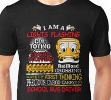 School Bus Driver, I Am A Lights Flashing Funny T-Shirt Unisex T-Shirt