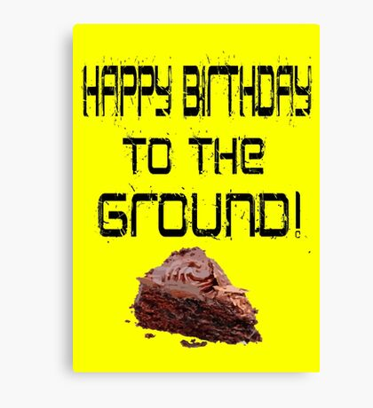 The Lonely Island - Happy Birthday To The Ground! Canvas Print