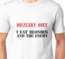 """""""Military Diet: I Eat Blondes and the Enemies"""" Funny Survivor T Shirt Unisex T-Shirt"""