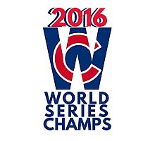 World Series Champs Chicago Cubs 2016 Photographic Print