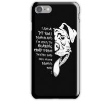 I am a Pit bull owner iPhone Case/Skin