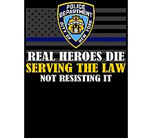 Support Police: NYPD - Real Heroes Die Serving the Law Photographic Print