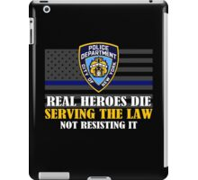 Support Police: NYPD - Real Heroes Die Serving the Law iPad Case/Skin