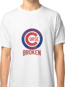 Curse Broken - Chicago Cubs Classic T-Shirt
