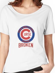 Curse Broken - Chicago Cubs Women's Relaxed Fit T-Shirt