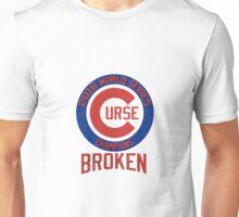 Curse Broken - Chicago Cubs Unisex T-Shirt