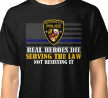 Support Police: Baltimore Cops - Real Heroes Die Serving the Law Classic T-Shirt
