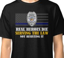 Support Police: Ferguson Cops - Real Heroes Die Serving the Law Classic T-Shirt