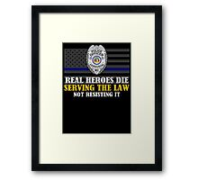 Support Police: Ferguson Cops - Real Heroes Die Serving the Law Framed Print