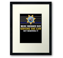 Support Police: CHP - Real Heroes Die Serving The Law Framed Print