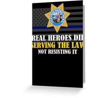 Support Police: CHP - Real Heroes Die Serving The Law Greeting Card