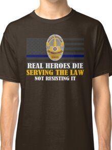 Support Police: LAPD - Real Heroes Die Serving the Law Classic T-Shirt