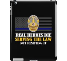 Support Police: LAPD - Real Heroes Die Serving the Law iPad Case/Skin