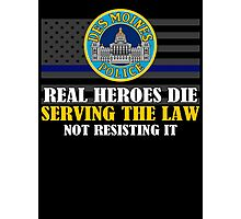 Support Police: Des Moines Cops - Real Heroes Die Serving the Law Photographic Print